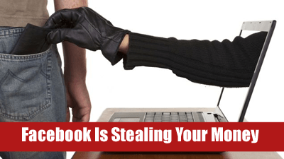facebook is stealing your money