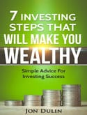 7 investing steps that will make you wealthy